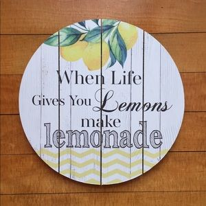 """When Life Gives You Lemons...."" Sign"